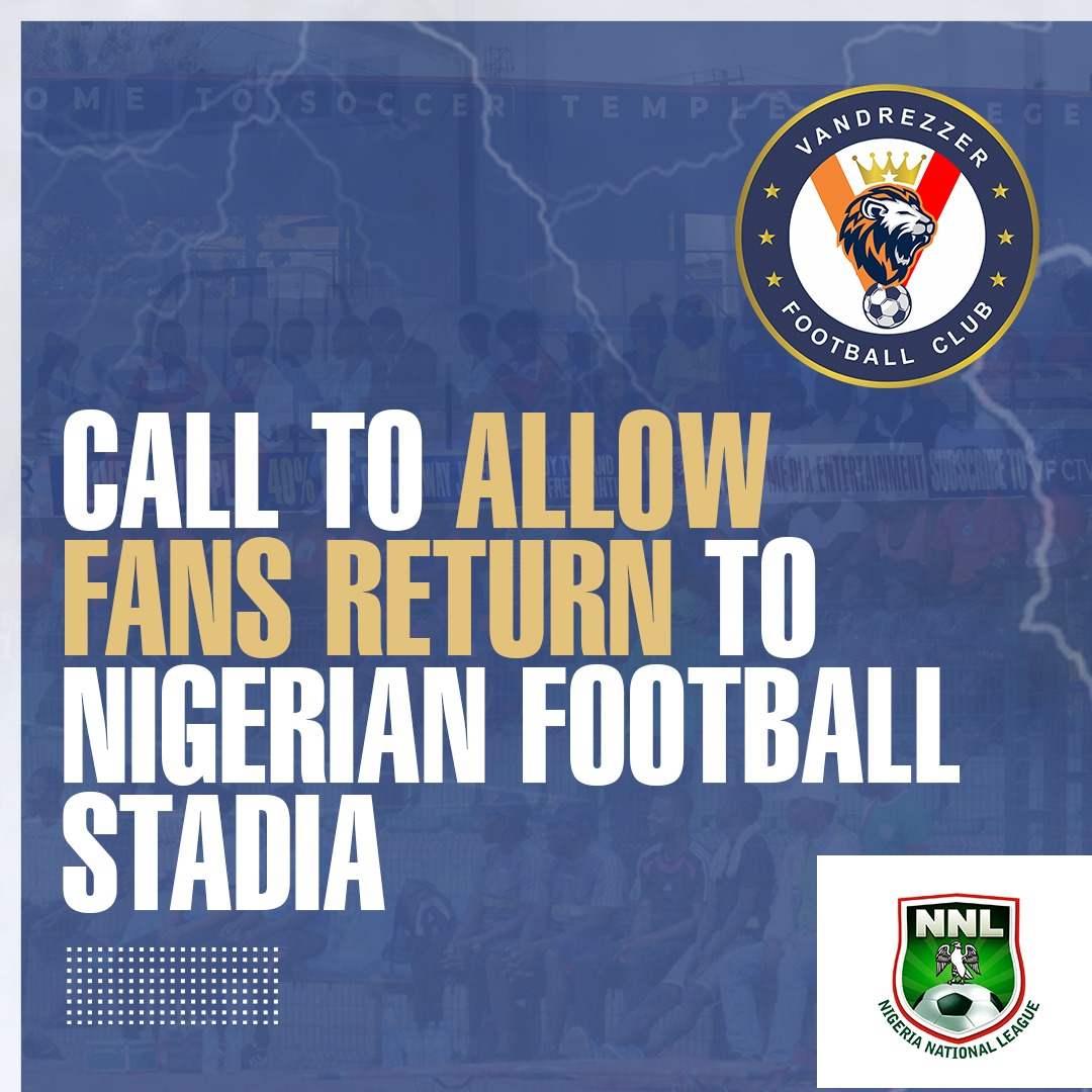 CALL TO ALLOW FANS RETURN TO NIGERIAN FOOTBALL STADIA