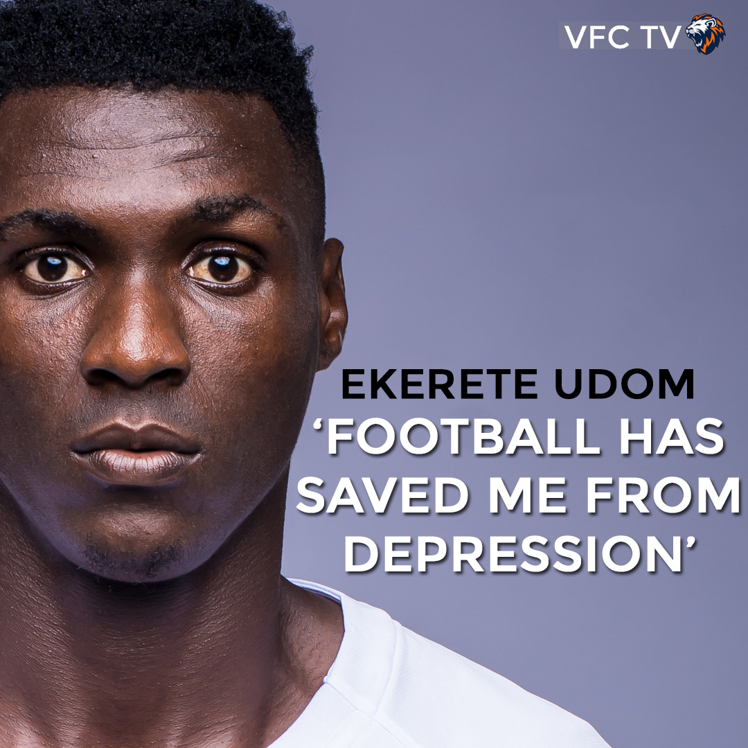 EKERETE UDOM : 'FOOTBALL HAS SAVED ME FROM DEPRESSION'